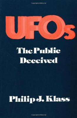 UFOs: The Public Deceived, Philip Klass