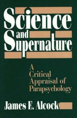 Image for Science and Supernature: A Critical Appraisal of Parapsychology