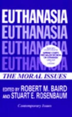 Image for EUTHANASIA THE MORAL ISSUES