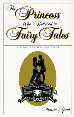 Image for The Princess Who Believed in Fairy Tales: A Story for Modern Times