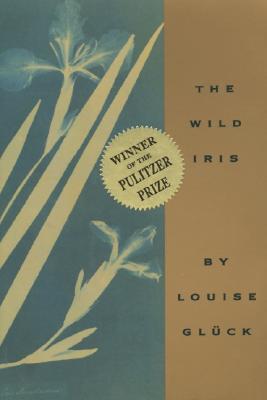 Wild Iris, LOUISE GLUCK