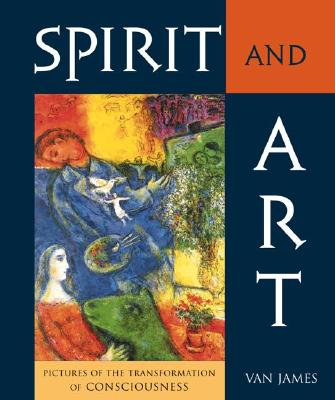 Image for Spirit and Art: Pictures of the Transformation of Consciousness