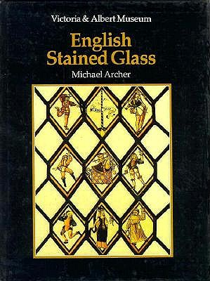 Image for An Introduction to Stained Glass: English Stained Glass: Victoria & Albert Museum
