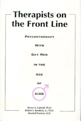 Image for Therapists on the Front Line: Psychotherapy With Gay Men in the Age of AIDS