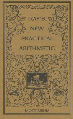 Ray's New Practical Arithmetic (Ray's Arithmetic), Joseph Ray, MD