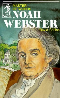 Noah Webster: Master of Words (Sowers), David R. Collins
