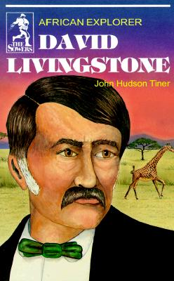 David Livingstone: African Explorer (Sower Series) (Sower Series), John Tiner