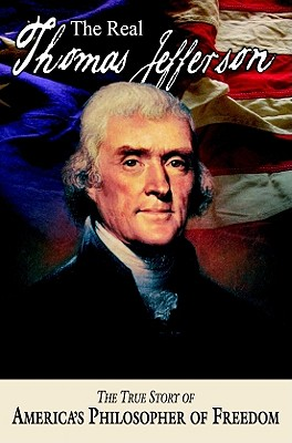Image for The Real Thomas Jefferson (American Classic Series)