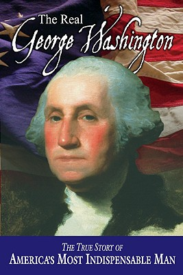 The Real George Washington (American Classic Series), Jay A. Parry