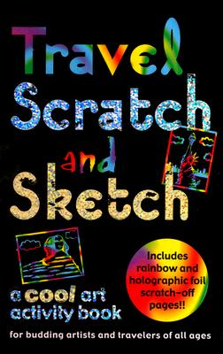 Travel Scratch and Sketch: A Cool Art Activity Book for Budding Artists and Travelers of All Ages (Scratch & Sketch), Keri Barbas; Peter Pauper Press