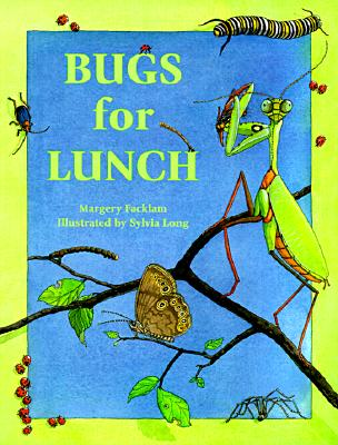 Bugs for Lunch, Facklam, Margery