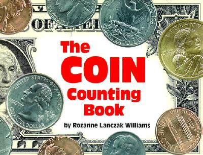 The Coin Counting Book, Williams, Rozanne Lanczak