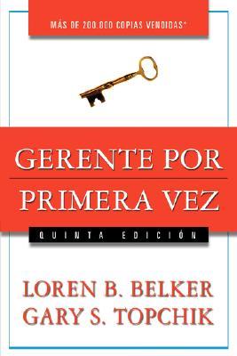 Gerente por primera vez (Spanish Edition), Belker, Loren B.; Topchik, Gary S.
