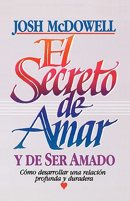 "El Secreto de Amar y De Ser Amado (Original title: The Secret of Loving), ""McDowell, Josh"""