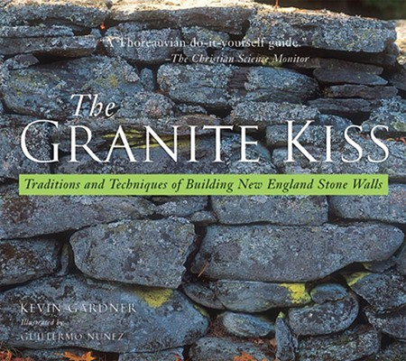 Image for The Granite Kiss: Traditions and Techniques of Building New England Stone Walls