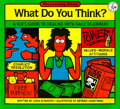 Image for What Do You Think?: A Kid's Guide to Dealing With Daily Dilemmas