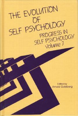 Image for The Evolution of Self Psychology (Progress in Self Psychology, Vol. 7)