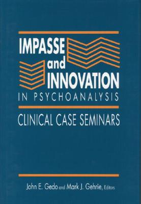 Image for Impasse and Innovation in Psychoanalysis: Clinical Case Seminars