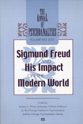 Image for The Annual of Psychoanalysis, V. 29: Sigmund Freud and His Impact on the Modern World