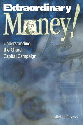 Image for Extraordinary Money!: Understanding the Church Capital Campaign