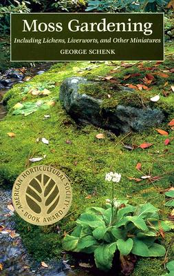 Image for Moss Gardening: Including Lichens, Liverworts, and Other Miniatures