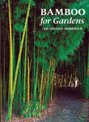 Bamboo for Gardens, Meredith, Ted Jordan