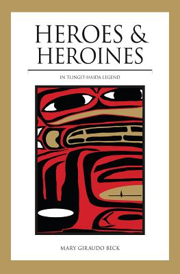 Image for Heroes and Heroines: Tlingit-Haida Legend