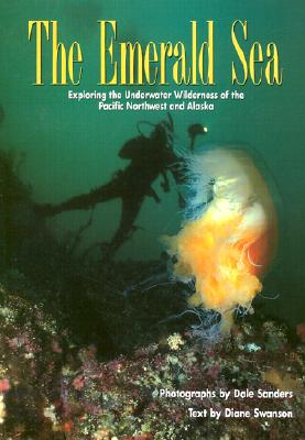 Emerald Sea: Exploring the Underwater Wilderness O, Sanders, Dale