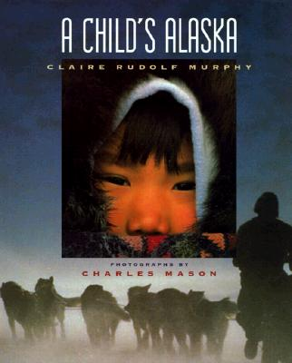 Image for A Child's Alaska