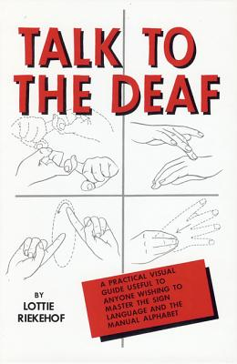 Image for Talk to the Deaf: A Manual of Approximately 1,000 Signs Used By the Deaf of North America