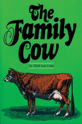 The Family Cow (Garden Way Publishing Book), Van Loon, Dirk