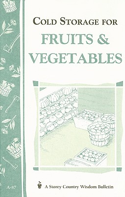 Image for Cold Storage for Fruits & Vegetables: Storey Country Wisdom Bulletin A-87