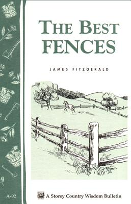 Image for The Best Fences (Storey Country Wisdom Bulletin, A-92)