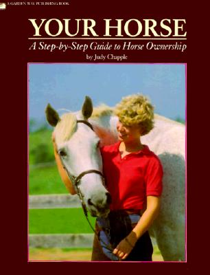 Image for Your Horse: A Step-by-Step Guide to Horse Ownership