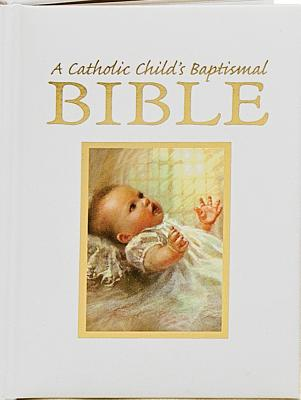 Catholic Child's Baptismal Bible -OE, Washington Gladden