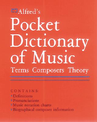 Alfred's Pocket Dictionary of Music: Terms * Composers * Theory, Feldstein, Sandy