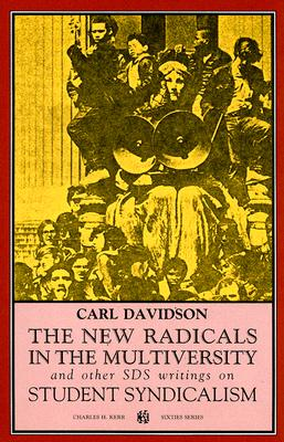 Image for The New Radicals In The Multiversity And Other SDS Writings On Student Syndicalism (Sixties Series)