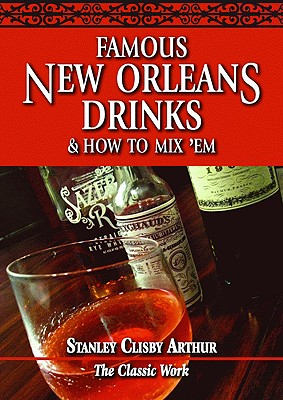 Image for Famous New Orleans Drinks and How to Mix ?Em