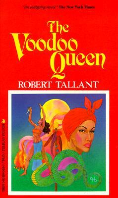 Voodoo Queen : A Novel, ROBERT TALLANT