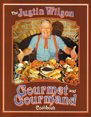 The Justin Wilson Gourmet and Gourmand Cookbook, Wilson, Justin