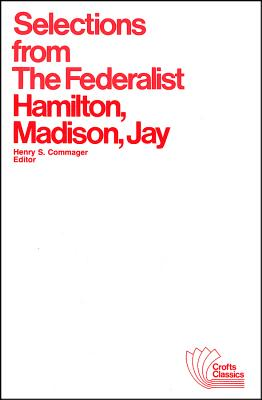 Image for Selections from The Federalist: A Commentary on The Constitution of The United States