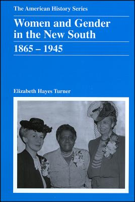 Image for Women and Gender in the New South: 1865 - 1945