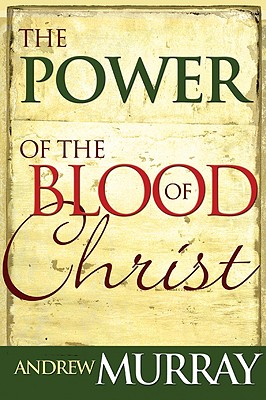 Image for The Power of the Blood of Christ