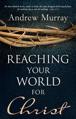 Image for Reaching Your World for Christ