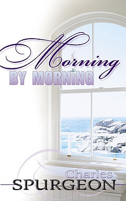 Morning by Morning, C. H. Spurgeon