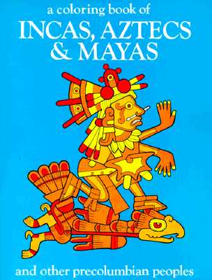 Image for Incas Aztecs & Mayas Color Bk