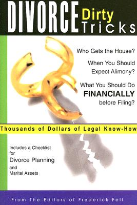 Divorce Dirty Tricks:Thousands of Dollars of Legal KnowHow