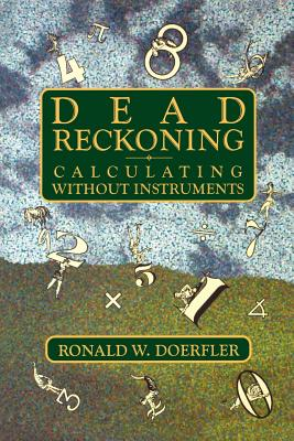 Dead Reckoning: Calculating Without Instruments, Doerfler, Ronald W.