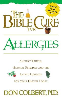 Image for Allergies: Ancient Truths, Natural Remedies and the Latest Findings for Your Health Today (Bible Cure Series)