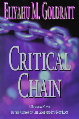 Critical Chain, Goldratt, Eliyahu